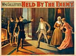 William Gillette's Held by the enemy Theatre Poster