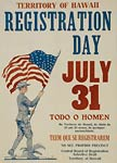 Territory of Hawaii registration day July 31 WWI Poster