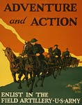 Adventure and action Enlist in the field artillery WWI Poster