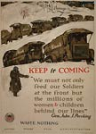 Keep it coming - waste nothing - World War I Poster
