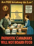 Patriotic Canadians will not hoard food War Poster